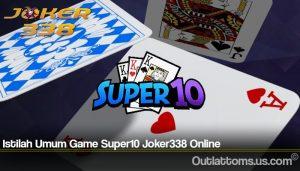Istilah Umum Game Super10 Joker338 Online