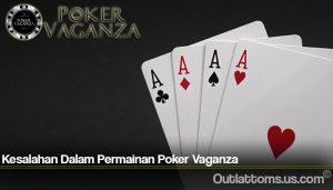 Kesalahan Dalam Permainan Poker Vaganza
