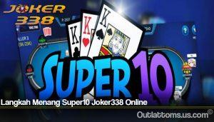 Langkah Menang Super10 Joker338 Online