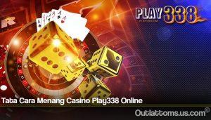 Tata Cara Menang Casino Play338 Online