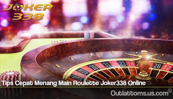 Tips Cepat Menang Main Roulette Joker338 Online