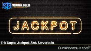 Trik Dapat Jackpot Slot Serverbola