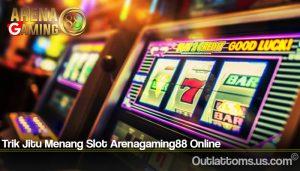 Trik Jitu Menang Slot Arenagaming88 Online