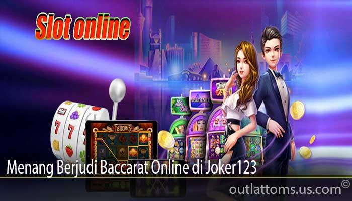 Menang Berjudi Baccarat Online di Joker123