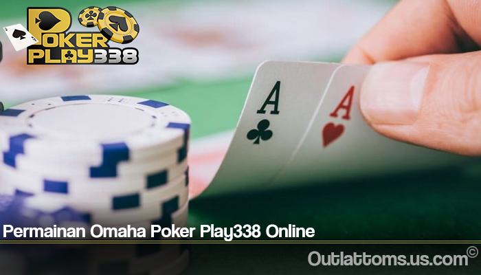 Permainan Omaha Poker Play338 Online